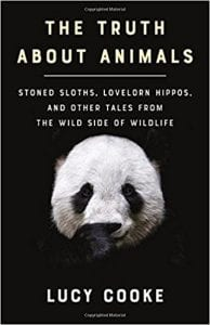 Book cover, The Truth About Animals: Stoned Sloths, Lovelorn Hippos, and Other Tales From the Wild Side of Wildlife