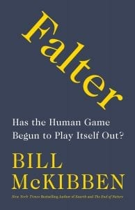 Falter: Has the Human Game Begun to Play Itself Out by Bill McKibben - book cover
