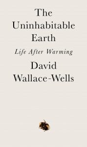 The Uninhabitable Earth: Life After Warming by David Wallace-Wells - book cover