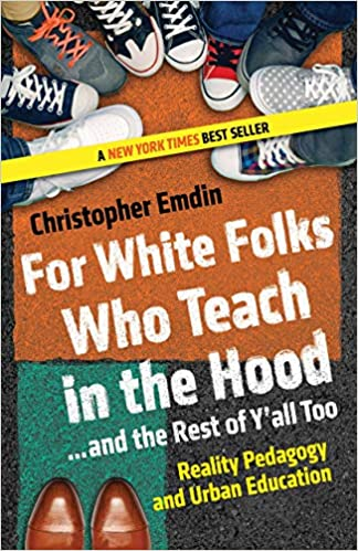 For White Folks Who Teach in the Hood...and the Rest of Y'all Too by Christopher Emdin front cover